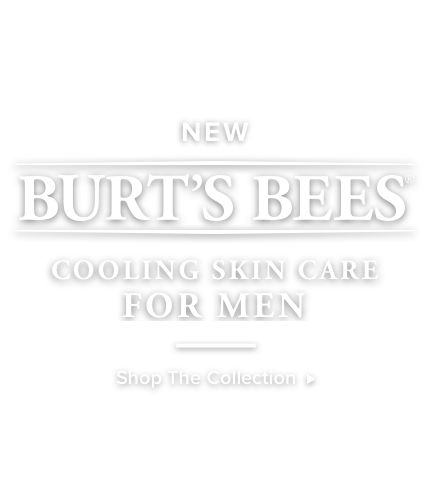 New Burt's Bees Cooling Skin Care for Men. Shop the Collection