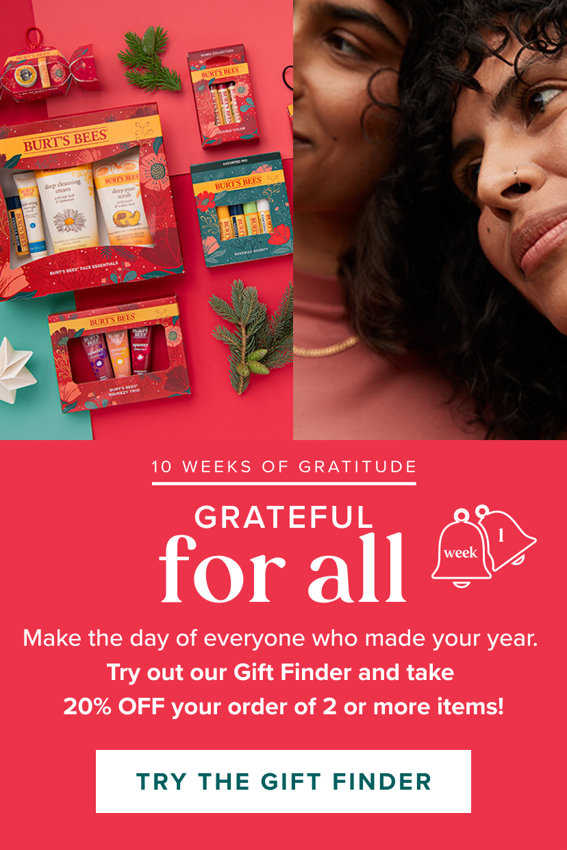 10 Weeks of Gratitude. Grateful for all. Make the day of everyone who made your year. Try out our gift finder and take 20% off  your order of 2 or more items! Try the gift finder!