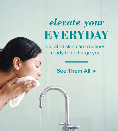 Elevate your Everyday. Curated skin care routines, ready to recharge you