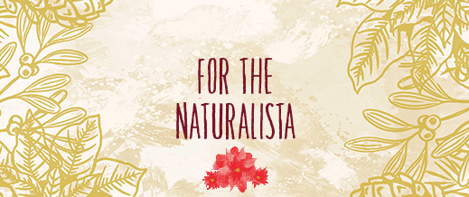 Gifts for the Naturalista